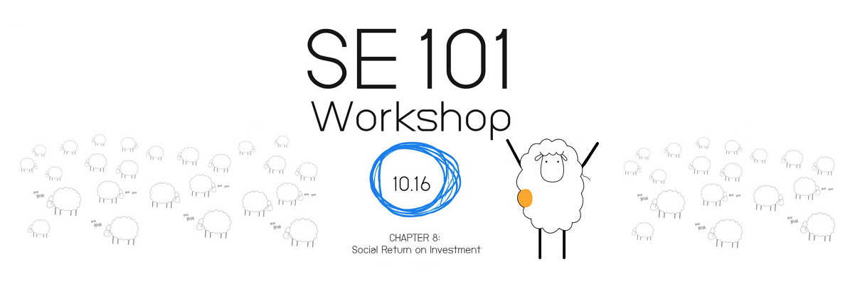 SE101: 8.Social Reture on Investment prerequisite: Knowledge of impact value chain and indicator
